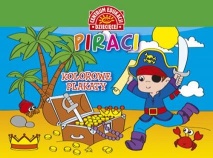 Kolorowe plakaty Piraci - zbiorowe Opracowanie | okładka