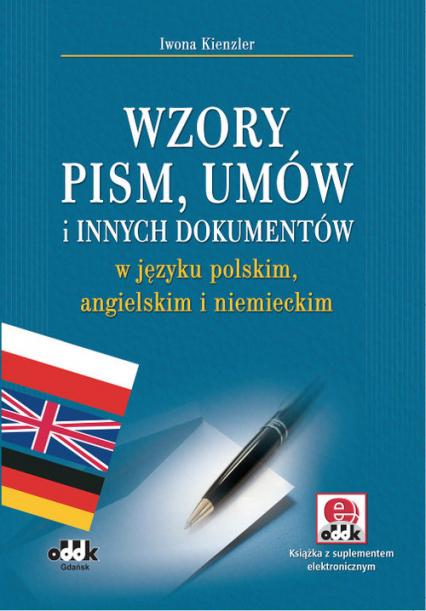 Wzory pism, umów i innych dokumentów w języku polskim, angielskim i niemieckim - Iwona Kienzler | okładka