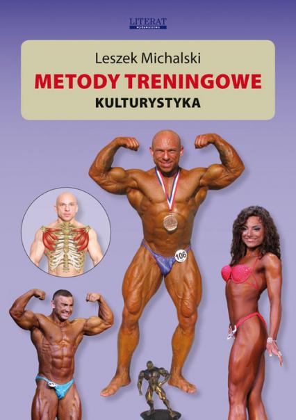 Metody treningowe. Kulturystyka - Leszek Michalski | okładka