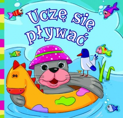 Uczę się pływać Książeczka kąpielowa z grzechotką - Wiesław Drabik | okładka