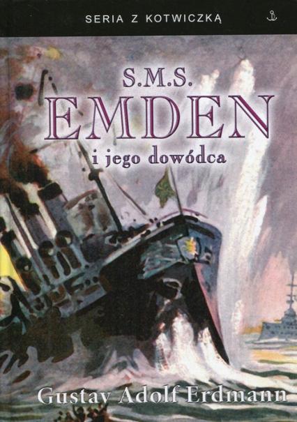 S.M.S. Emden i jego dowódca - Erdmann Gustav Adolf | okładka