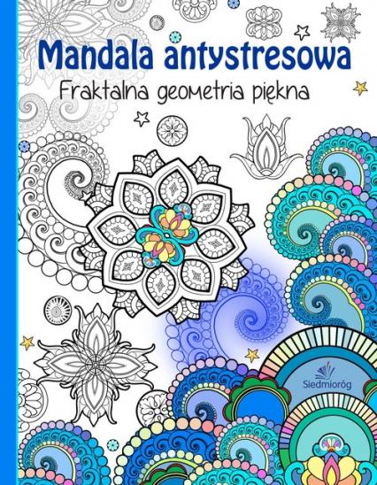 Mandala antystresowa Fraktalna geometria piękna - Tamara Michałowska | okładka