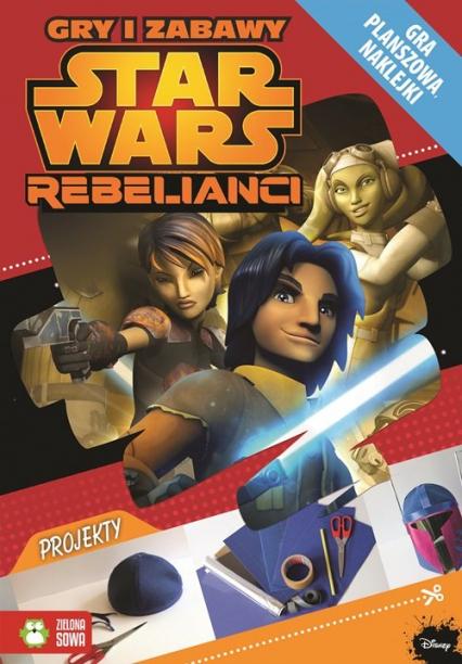 Star Wars Rebelianci Gry i zabawy - Anna Sobich-Kamińska | okładka