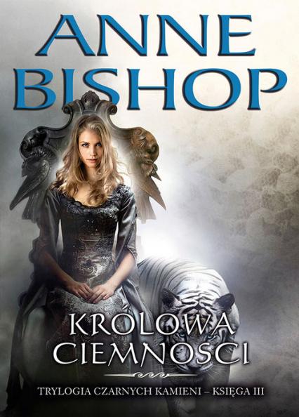 Królowa Ciemności Tom 3 - Anne Bishop | okładka