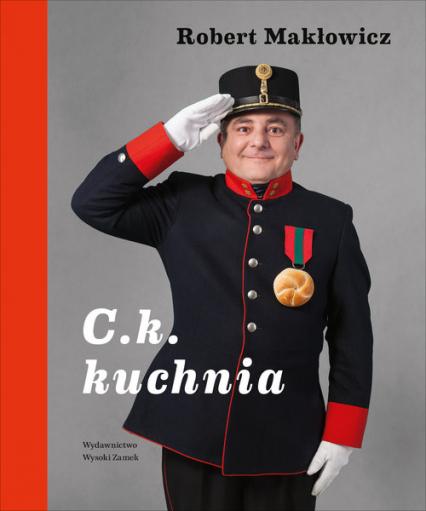 C. k. Kuchnia - Robert Makłowicz | okładka
