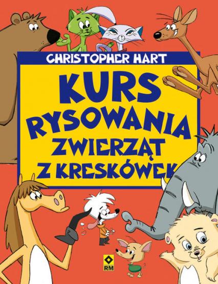 Kurs rysowania zwierząt z kreskówek - Christopher Hart | okładka