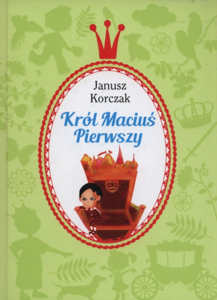 Król Maciuś Pierwszy - Janusz Korczak | okładka
