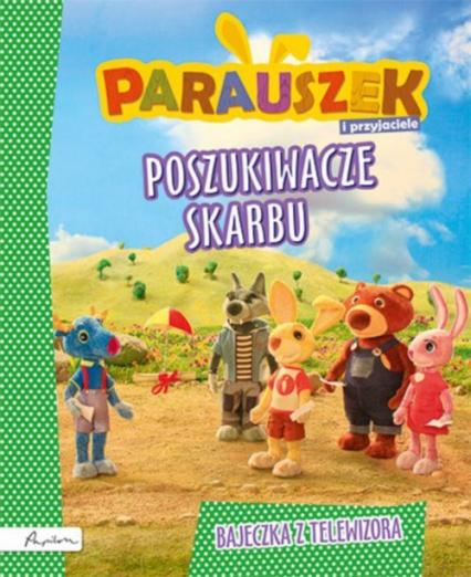 Parauszek i przyjaciele Poszukiwacze skarbu - Julia Śniarowska | okładka