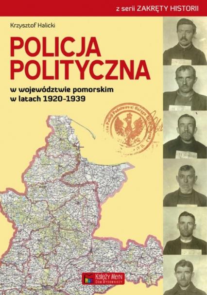 Policja Polityczna w województwie pomorskim w latach 1920-1939 - Krzysztof Halicki | okładka
