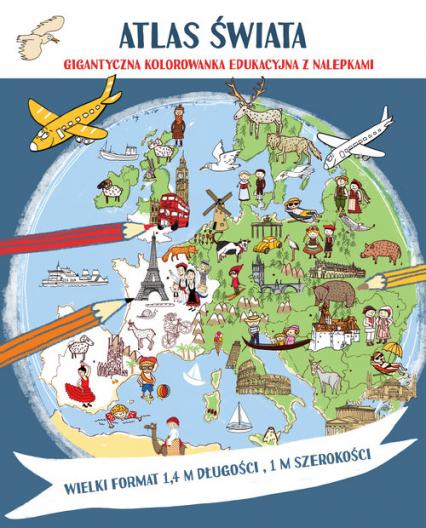 Atlas świata Megakolorowanka edukacyjna z naklejkami - Tamara Michałowska | okładka