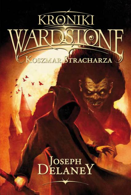 Kroniki Wardstone 7 Koszmar Stracharza - Joseph Delaney | okładka