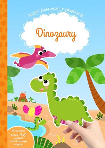 Moje pierwsze naklejanki Dinozaury - Tamara Michałowska | okładka