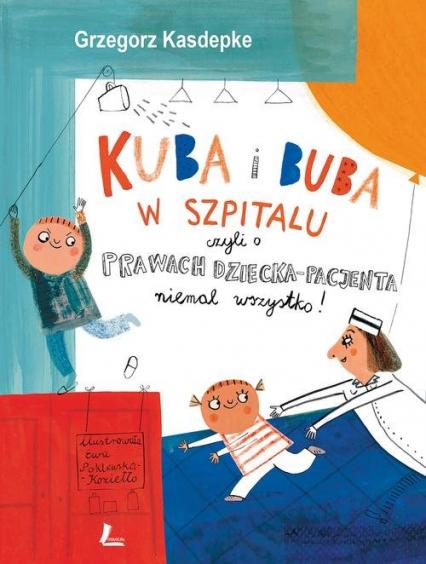 Kuba i Buba w szpitalu - Grzegorz Kasdepke | okładka
