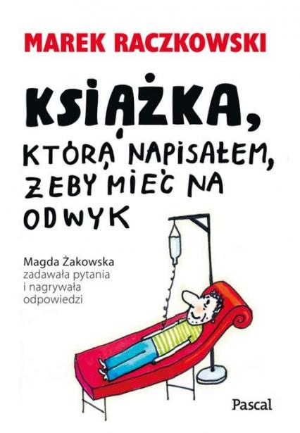 Książka, która napisałem, żeby mieć na odwyk - Marek Raczkowski | okładka