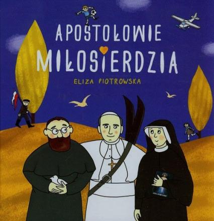 Apostołowie miłosierdzia - Eliza Piotrowska   okładka