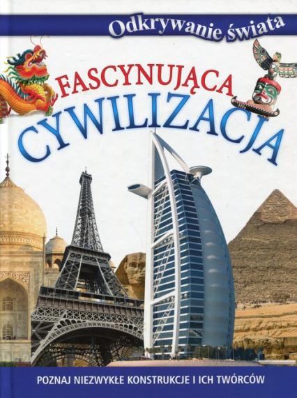 Fascynująca cywilizacja Odkrywanie świata