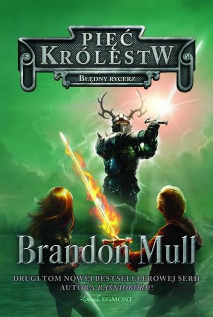 Pięć Królestw Tom 2 Błędny rycerz - Brandon Mull | okładka