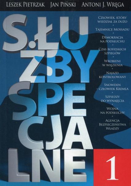 Służby specjalne 1 - Pietrzak Leszek, Piński Jan, Wręga Antoni J.   okładka