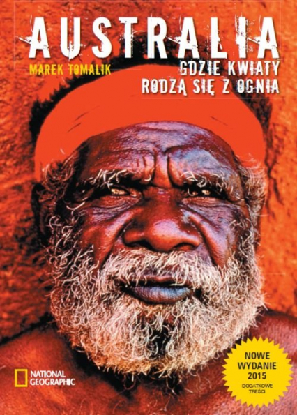Australia Gdzie kwiaty rodzą się z ognia - Marek Tomalik   okładka