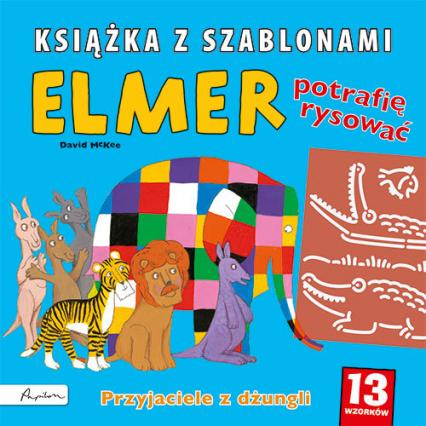 Elmer Przyjaciele z dżunglii Książka z szablonami - David McKee | okładka