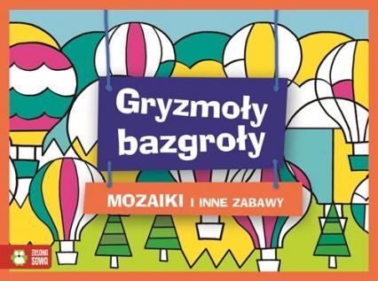 Gryzmoły Bazgroły Mozaiki - zbiorowa Praca | okładka