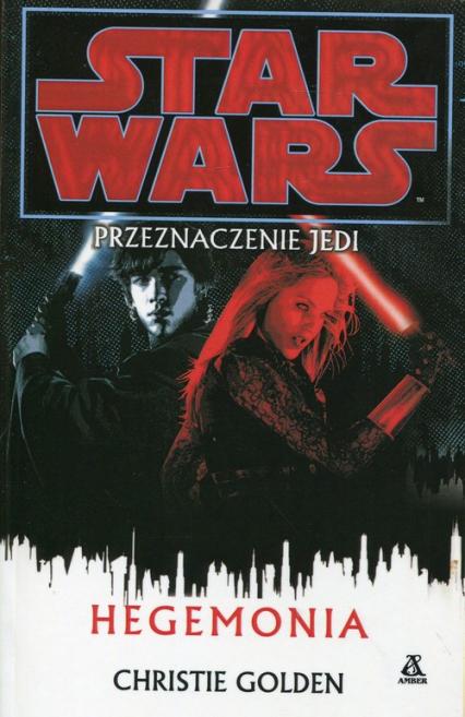 Star Wars Przeznaczenie Jedi Hegemonia - Christie Golden | okładka