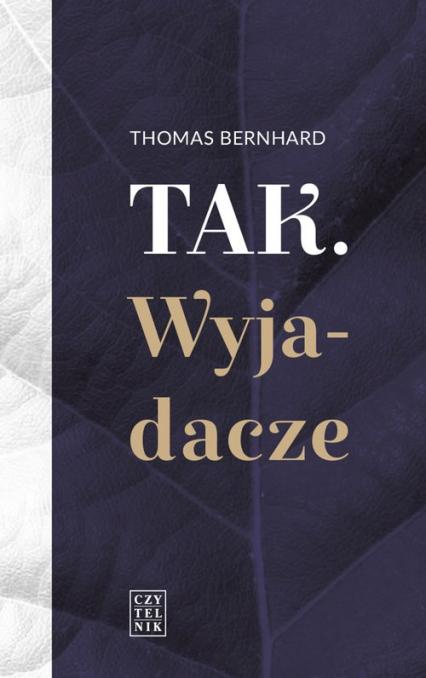Tak. Wyjadacze - Thomas Bernhard | okładka