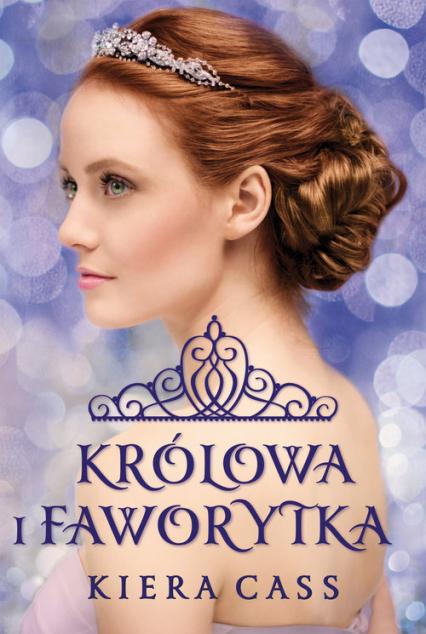 Królowa i Faworytka - Kiera Cass   okładka