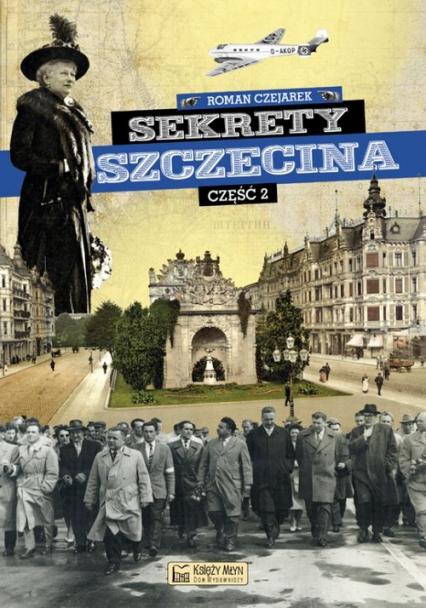 Sekrety Szczecina Część 2 - Roman Czejarek | okładka