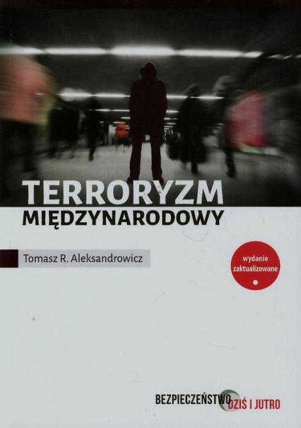 Terroryzm międzynarodowy - Aleksandrowicz Tomasz R. | okładka