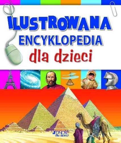 Ilustrowana encyklopedia dla dzieci - zbiorowa Praca | okładka