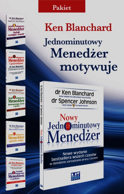 Nowy Jednominutowy Menedżer /Jednominutowy Menedżer buduje wydajne zespoły / Jednominutowy Menedżer i przywództwo / Jednominutowy Menedżer Równowaga życia i pracy / Jednominutowy Menedżer spotyka małpę / Techniki Jednominutowego Menedżera w praktyce  - Ken Blanchard | okładka