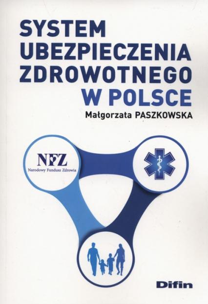 System ubezpieczenia zdrowotnego w Polsce - Małgorzata Paszkowska | okładka