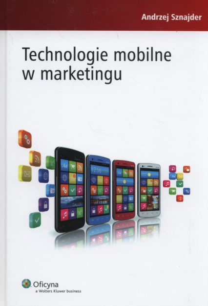 Technologie mobilne w marketingu - Andrzej Sznajder | okładka