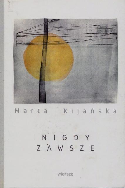 Nigdy zawsze - Marta Kijańska | okładka