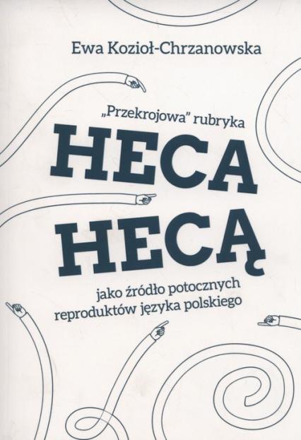Przekrojowa rubryka Heca hecą jako źródło potocznych reproduktów języka polskiego