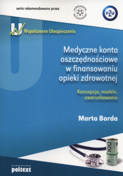 Medyczne konta oszczędnościowe w finansowaniu opieki zdrowotnej - Marta Borda | okładka