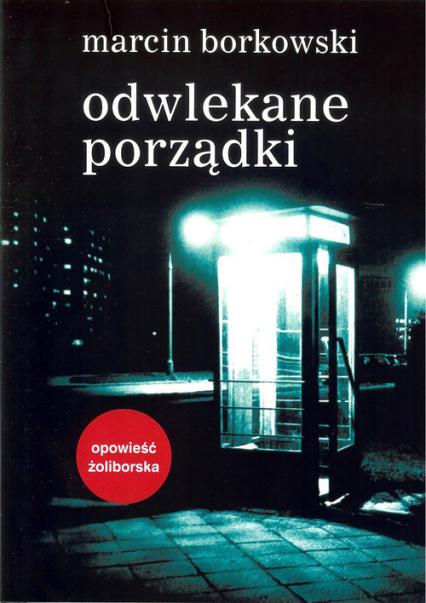Odwlekane porządki - Marcin Borkowski | okładka