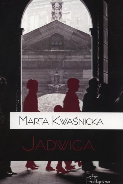 Jadwiga - Marta Kwaśnicka | okładka
