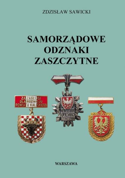 Samorządowe odznaki zaszczytne - Zdzisław Sawicki | okładka