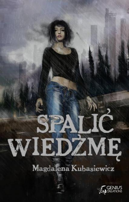 Spalić wiedźmę - Magdalena Kubasiewicz | okładka