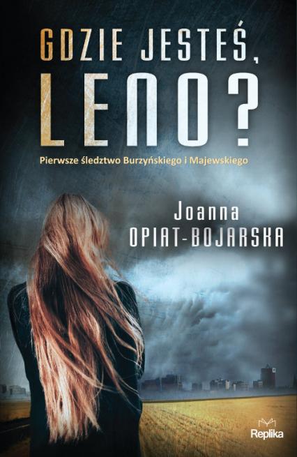 Gdzie jesteś, Leno? - Joanna Opiat-Bojarska | okładka