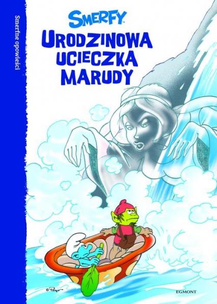 Smerfy Urodzinowa ucieczka Marudy - Peyo | okładka