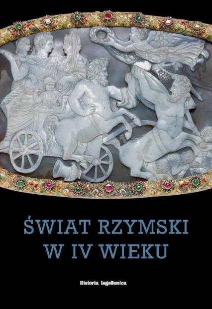 Świat rzymski w IV wieku - zbiorowa Praca | okładka