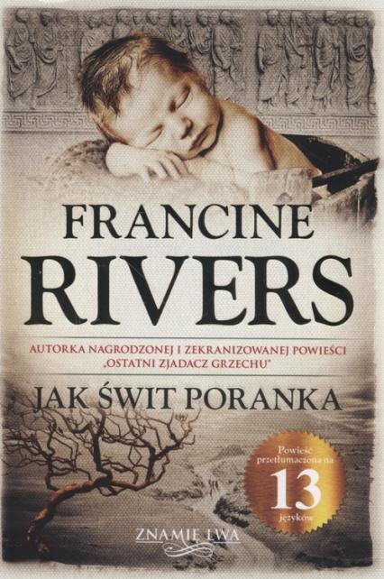 Jak świt poranka Znamię Lwa Tom 3 - Francine Rivers | okładka