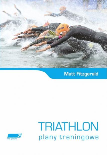 Triathlon Plany treningowe - Matt Fitzgerald   okładka