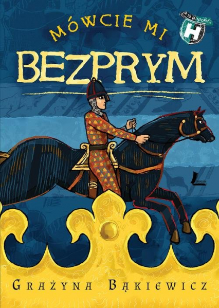 Mówcie mi Bezprym - Grażyna Bąkiewicz | okładka