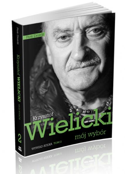 Mój wybór Krzysztof Wielicki Tom 2 Wywiad-rzeka - Piotr Dróżdż | okładka