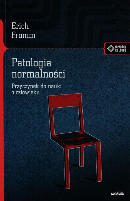 Patologia normalności Przyczynek do nauki o człowieku - Erich Fromm | okładka