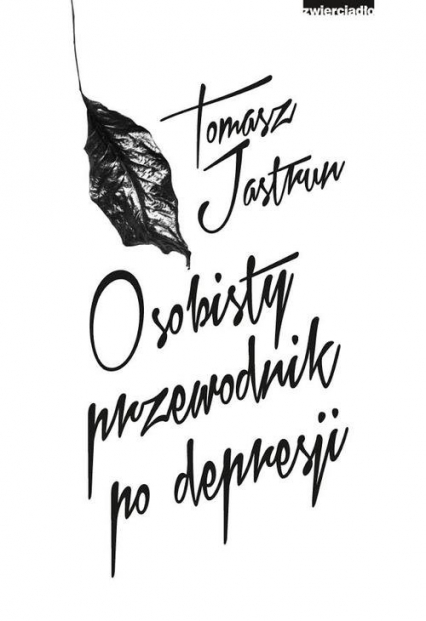 Osobisty przewodnik po depresji - Tomasz Jastrun | okładka